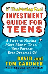 The Motley Fool Investment Guide for Teens by David and Tom Gardner