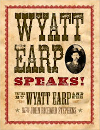 Wyatt Earp Speaks! by John Richard Stephens