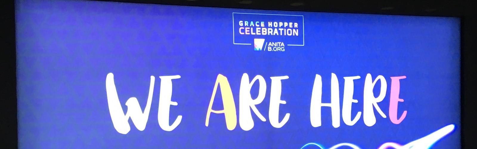 Thoughts on Grace Hopper Celebration 2018